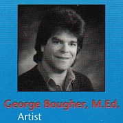 George Bougher, M.Ed., Artist